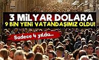 3 Milyar Dolara 9 Bin Yeni Vatandaş!