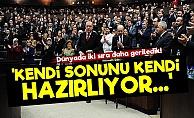 'Erdoğan Kendi Sonunu Kendi Hazırlıyor'