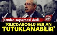 Şok! Kılıçdaroğlu'nu Her An Tutuklayabilirler
