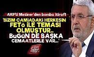AKP'li Metiner'den Olay İtiraflar!