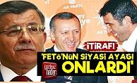 Davutoğlu'ndan FETÖ'nün Siyasi Ayağı İtirafı!