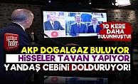 AKP Doğalgaz Buluyor, Yandaşın Cepleri Doluyor!