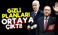 Erdoğan-Bahçeli İkilisinin Planı Deşifre Oldu!