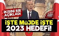 Erdoğan Hem Müjdeyi Hem 2023 Hedefini Açıkladı