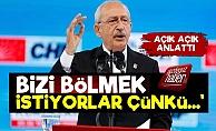 Kılıçdaroğlu: Bizi Bölmek İstiyorlar...