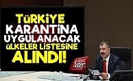 Türkiye Karantina Uygulanacak Ülkeler Listesinde!