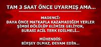 3 SAAT ÖNCE UYARMIŞ AMA...