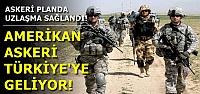 ABD ASKERİ TÜRKİYE'YE GELİYOR!