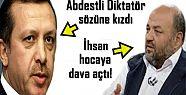 'ABDESTLİ DİKTATÖR'E KIZDI, DAVA AÇTI!