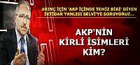 AKP'DE KİRLİ OLAN İSİMLER KİMLER?