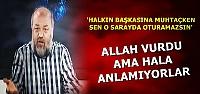 'ALLAH'IN NEREDEN VURDUĞUNA İYİ BAK'