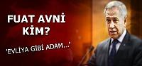 ARINÇ: FUAT AVNİ EVLİYA GİBİ ADAM...