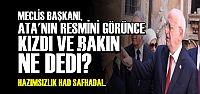 ATA'NIN RESMİNİ GÖRÜNCE SİNİR OLDU...