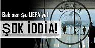 BAK SEN ŞU UEFA'YA!