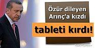 BAŞBAKAN'A TABLET KIRDIRDI!