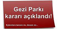 BEKLENEN GEZİ PARKI KARARI AÇIKLANDI!