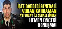 'BU İŞİN SONUNDA ŞEHADET VAR...'