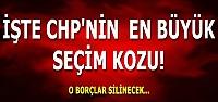 CHP'NİN EN BÜYÜK KOZU OLACAK...