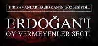 'ERDOĞAN'I KATILMAYANLAR SEÇTİ'