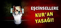 EŞCİNSELLERE KUR'AN YASAĞI!