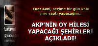 FUAT AVNİ'DEN SEÇİME BİR KALA...