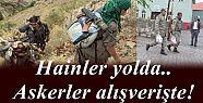 HAİNLER YOLDA.. ASKER ALIŞVERİŞTE!