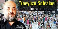 HAYDİ 'YERYÜZÜ SOFRALARI' KURMAYA!