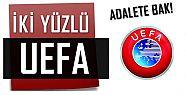 İKİ YÜZLÜ UEFA.. ADALETE BAK!