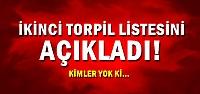 İKİNCİ TORPİL LİSTESİNİ AÇIKLADI