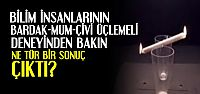 İLGİNÇ DENEY İLGİNÇ SONUÇ!