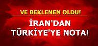 İRAN'DAN TÜRKİYE'YE NOTA!