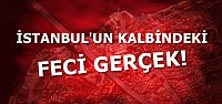 İSTANBUL İÇİN FECİ GERÇEK...