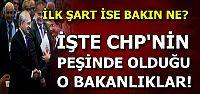 İŞTE CHP'NİN İSTEDİĞİ BAKANLIKLAR...