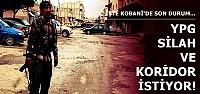 İŞTE KOBANİ'DE SON DURUM...