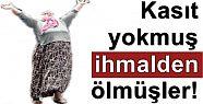 KASIT YOKMUŞ, SUÇLU; 'İHMALMİŞ'