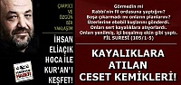 KAYALIKLARA ATILAN CESET KEMİKLERİ...