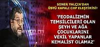 'KEMALİZM AYDINLANMA DEMEKTİR'