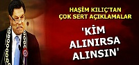 'KİM ALINIRSA ALINSIN'