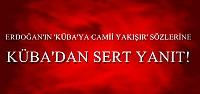 KÜBA'DAN ERDOĞAN'A SERT YANIT!