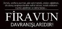 KUR'AN'IN EN GÜNCEL KARAKTERİ; FİRAVUN!