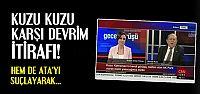 KUZU'DAN 'KARŞI DEVRİM' İTİRAFI...