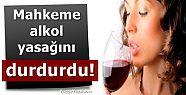 MAHKEME ALKOL YASAĞINA 'DUR' DEDİ...