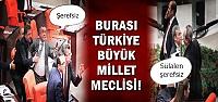 MECLİS KARIŞTI...