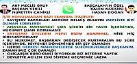 'MECLİSE GELSE DUMAN EDERLERDİ BİZİ'