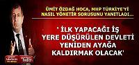 'MHP TÜRKİYE'Yİ AKLI BAŞINDA HALE GETİRİR'