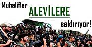 MUHALİFLER ALEVİLERE SALDIRIYOR!