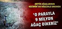 'NE VAR 9 MİLYON AĞAÇ DİKERİZ'