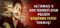 O POLİS 'DÜŞÜNEMİYORMUŞ!'