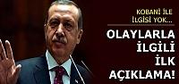 'OLAYLARIN KOBANİ İLE İLGİSİ YOK'