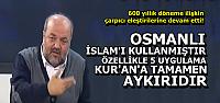 'OSMANLI İSLAMİ BİR DEVLET DEĞİLDİR'